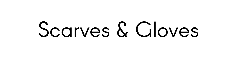 Scarves & Gloves