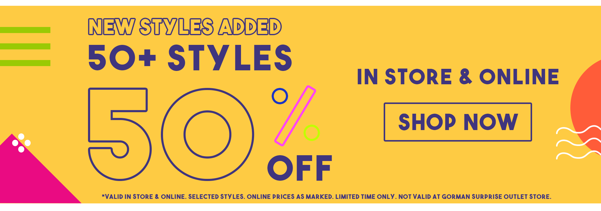 50+ styles at 50% off