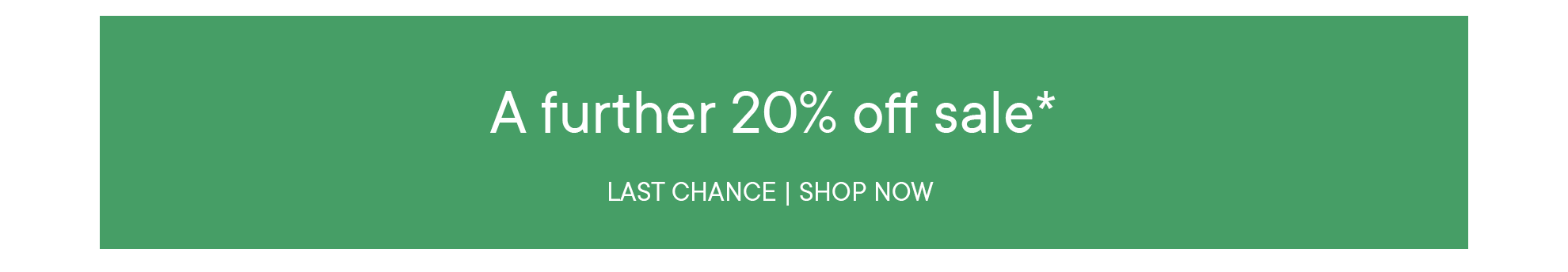 a further 20% off sale*