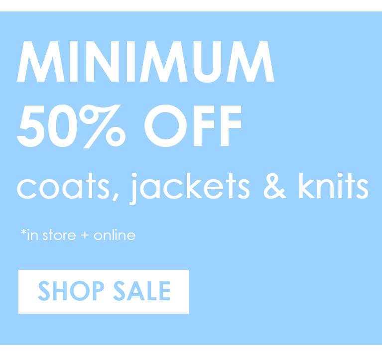Min 50% off coats, jackets & knits