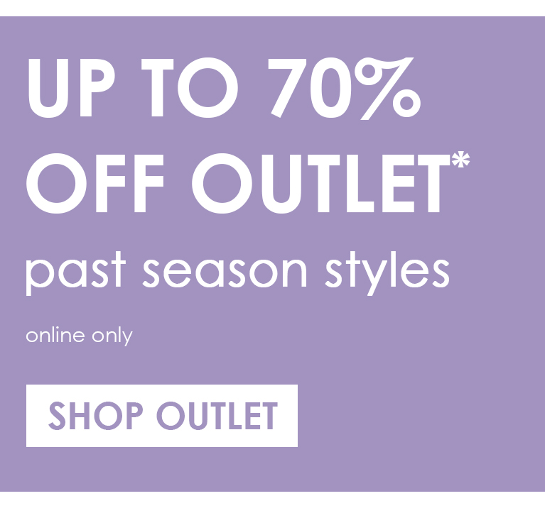 Up To 70% Off Outlet*
